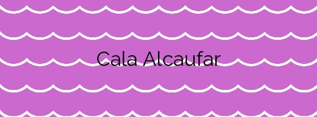 Información de la Cala Alcaufar en Sant Lluís