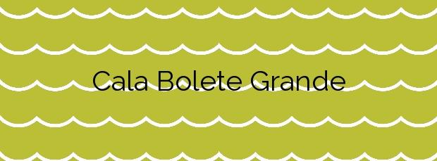 Información de la Cala Bolete Grande en Cartagena