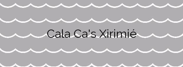 Información de la Cala Ca's Xirimié en Estellencs