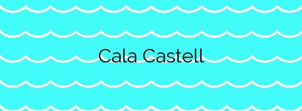 Información de la Cala Castell en Pollença