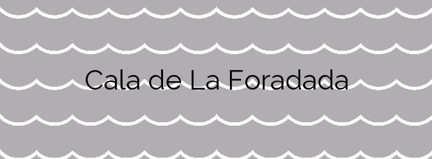 Información de la Cala de La Foradada en Vinaròs