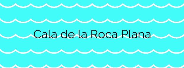 Información de la Cala de la Roca Plana en Vinaròs