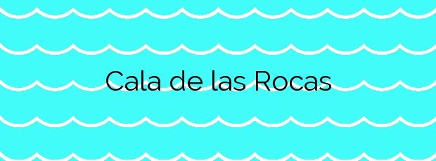 Información de la Cala de las Rocas en Vinaròs