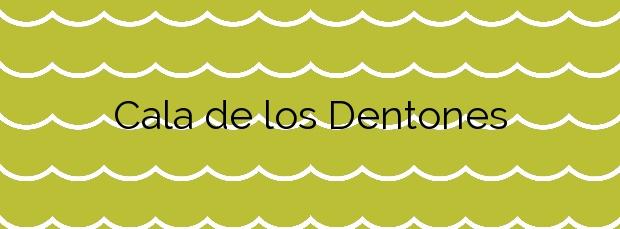 Información de la Cala de los Dentones en Cartagena