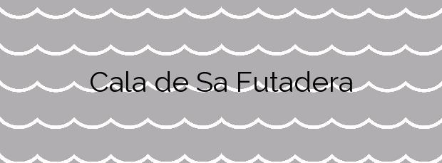 Información de la Cala de Sa Futadera en Tossa de Mar