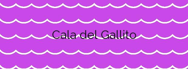 Información de la Cala del Gallito en Cartagena