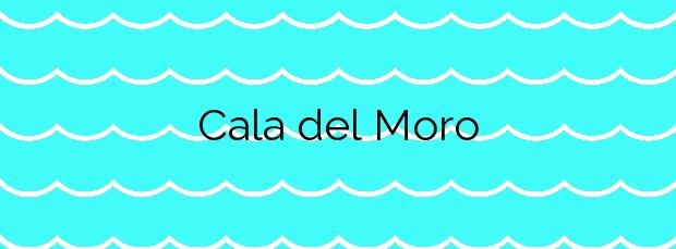 Información de la Cala del Moro en Peñíscola