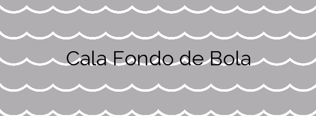Información de la Cala Fondo de Bola en Vinaròs