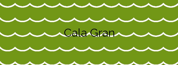 Información de la Cala Gran en Santanyí