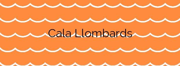 Información de la Cala Llombards en Santanyí