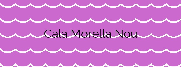 Información de la Cala Morella Nou en Maó