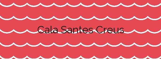 Información de la Cala Santes Creus en L'Ametlla de Mar