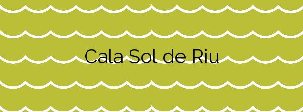 Información de la Cala Sol de Riu en Vinaròs