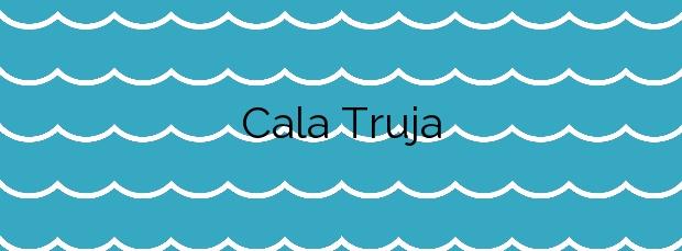 Información de la Cala Truja en Sant Josep de sa Talaia