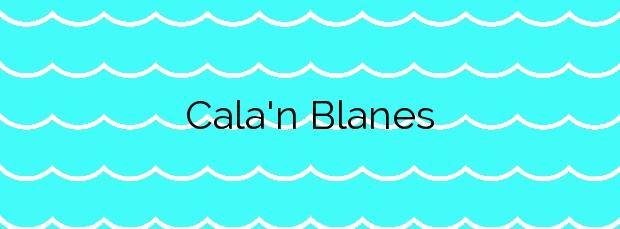 Información de la Cala'n Blanes en Ciutadella de Menorca