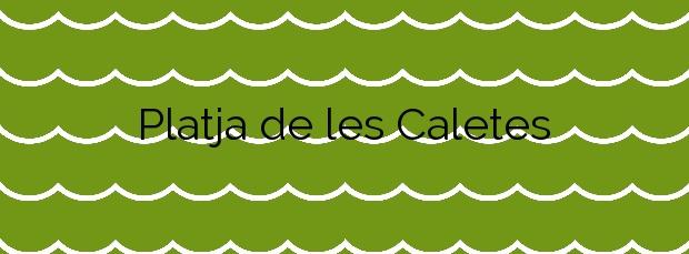"""Información de la Platja de les """"Caletes"""" en Santa Susanna"""