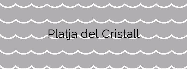 Información de la Platja del Cristall en Badalona