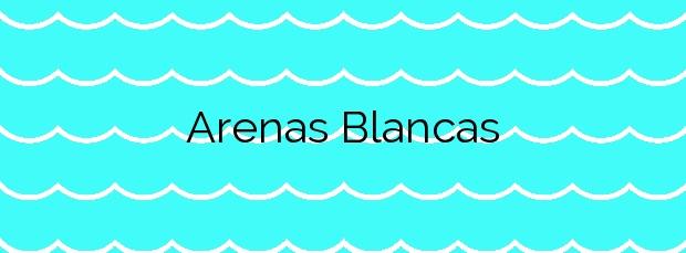 Información de la Playa Arenas Blancas en Frontera