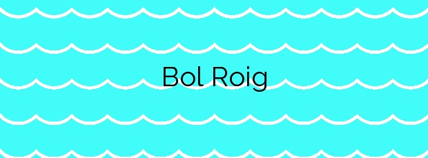 Información de la Playa Bol Roig en L'Escala