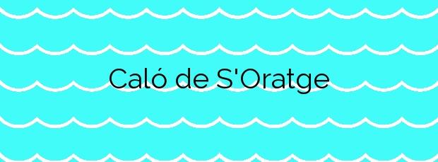 Información de la Playa Caló de S'Oratge en Sant Josep de sa Talaia