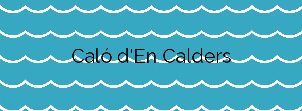 Información de la Playa Caló d'En Calders en Sant Joan de Labritja