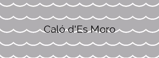 Información de la Playa Caló d'Es Moro en Santanyí