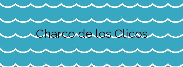 Información de la Playa Charco de los Clicos en Yaiza