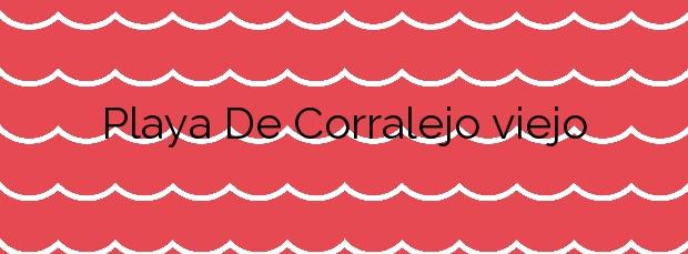 Información de la Playa De Corralejo viejo en La Oliva