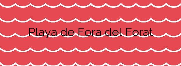 Información de la Playa de Fora del Forat en Vinaròs
