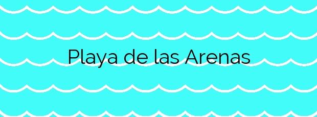 Información de la Playa de las Arenas en Artenara