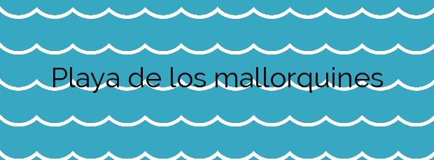 Información de la Playa de los mallorquines en La Oliva