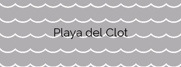 Información de la Playa del Clot en Vinaròs