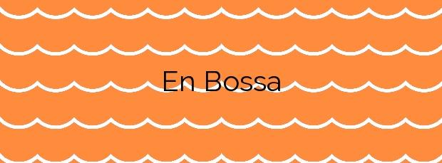 Información de la Playa En Bossa en Sant Josep de sa Talaia