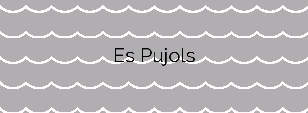 Información de la Playa Es Pujols en Formentera