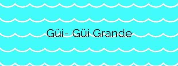 Información de la Playa Güi- Güi Grande en La Aldea de San Nicolás