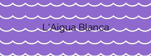 Información de la Playa L'Aigua Blanca en Oliva