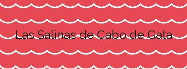 Información de la Playa Las Salinas de Cabo de Gata en Almería