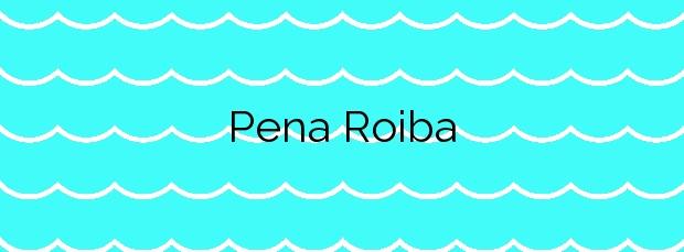 Información de la Playa Pena Roiba en Ferrol