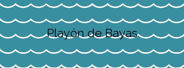 Información de la Playa Playón de Bayas en Castrillón