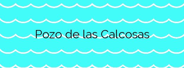 Información de la Playa Pozo de las Calcosas en Valverde