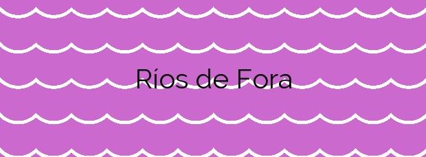 Información de la Playa Ríos de Fora en Vigo