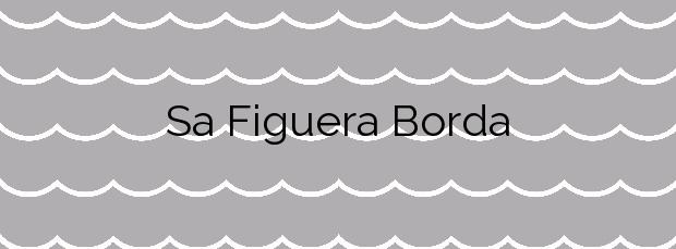 Información de la Playa Sa Figuera Borda en Sant Josep de sa Talaia