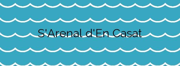 Información de la Playa S'Arenal d'En Casat en Santa Margalida