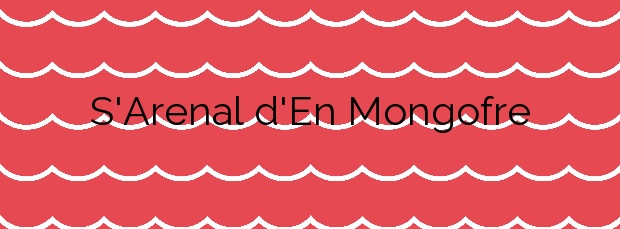 Información de la Playa S'Arenal d'En Mongofre en Maó