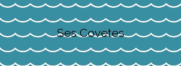 Información de la Playa Ses Covetes en Campos