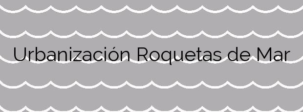 Información de la Playa Urbanización Roquetas de Mar en Roquetas de Mar
