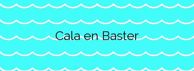 Información de la Cala en Baster en Formentera