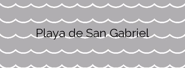 Información de la Playa de San Gabriel en Alicante