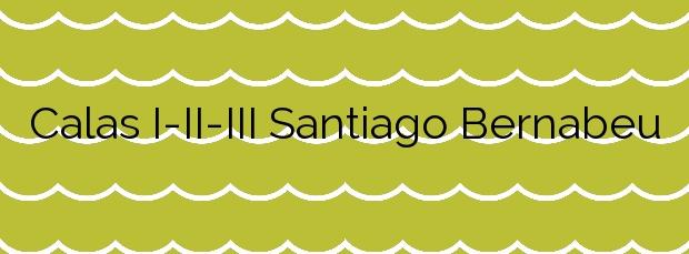 Información de las Calas I-II-III Santiago Bernabeu en Santa Pola