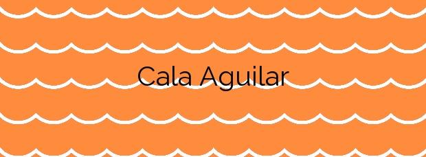 Información de la Cala Aguilar en Cartagena